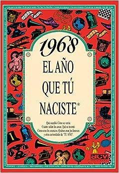 1968 EL AÑO QUE TU NACISTE (El año que tú naciste)