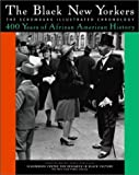 img - for The Black New Yorkers: The Schomburg Illustrated Chronology by The Schomburg Center for Research in Black Culture (2001-09-28) book / textbook / text book