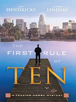 The First Rule of Ten (A Tenzing Norbu Mystery series Book 1) by [Hendricks, Gay, Lindsay, Tinker]