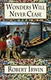Wonders Will Never Cease (Dedalus Original Fiction in Paperback)