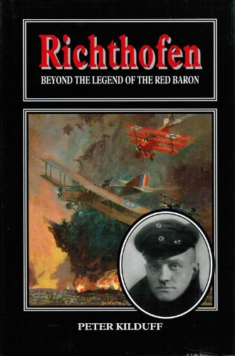 Read Online Richthofen: Beyond the Legend of the Red Baron PDF