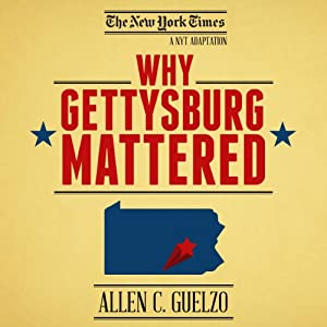 Why Gettysburg Mattered: 150 Years Later (Bonus Material: The Gettysburg Address) Audiobook