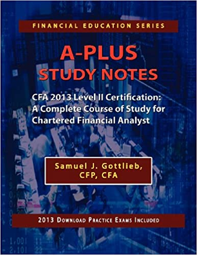 A-Plus Study Notes CFA 2013 Level II Certification: A Complete ...