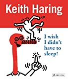 img - for Keith Haring: I Wish I Didn't Have to Sleep book / textbook / text book