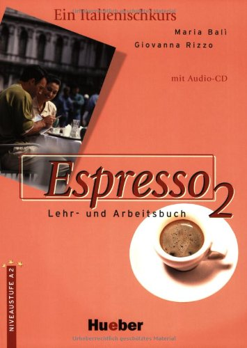 Espresso 2. Ein Italtienischkurs: Espresso, Bd.2, Lehr- und Arbeitsbuch, m. Audio-CD