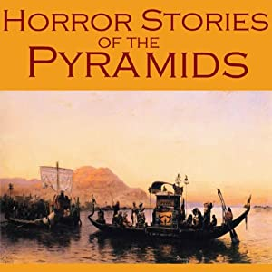 Horror Stories of the Pyramids Hörbuch