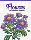 Flowers: Coloring Book for Adults: Adult Coloring