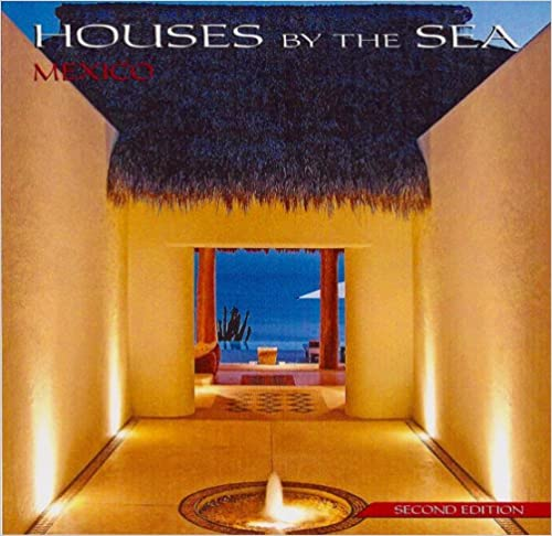 Download online Houses by the Sea : Mexico PDF, azw (Kindle), ePub
