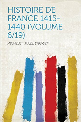 Histoire de France - 1415-1440 (French Edition)