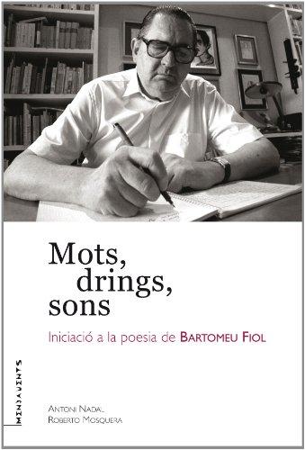 Descargar Libro Mots, Drings, Sons: Iniciació A La Poesia De Bartomeu Fiol Roberto Mosquera Castell
