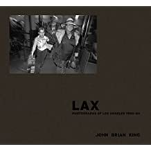 Lax: Photographs of Los Angeles 1980-84