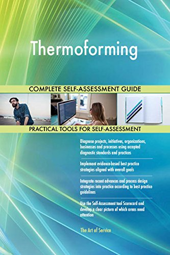 Thermoforming Toolkit: best-practice templates, step-by-step work plans and maturity diagnostics