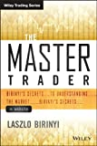 The Master Trader : Birinyi's Secrets to Understanding the Market, Birinyi, Laszlo, 1118774736