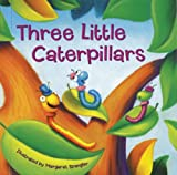 Three Little Caterpillars, Dorothea DePrisco, 158117568X