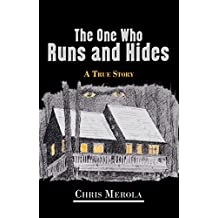 The One Who Runs and Hides: A True Story