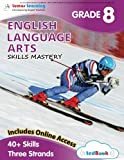 Lumos Skills Mastery tedBook - 8th Grade English Language Arts: Standards-based ELA practice workbook