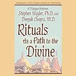 Rituals as a Path to the Divine | Stephen P. Huyler,Deepak Chopra