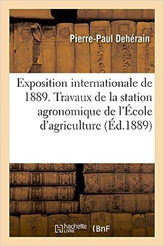 Livres Exposition internationale de 1889. Travaux de la station agronomique de l'École d'agriculture pdf