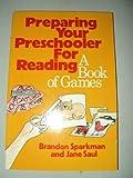 Preparing Your Preschooler for Reading, Brandon Sparkman and Jane Saul, 0805207996