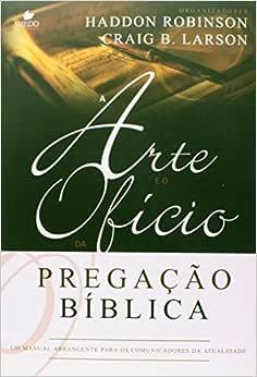 Arte e o ofício da pregação bíblica, A