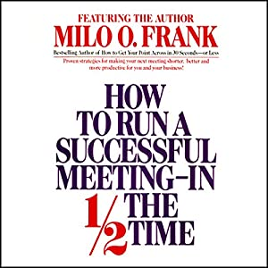 How to Run a Successful Meeting In 1/2 the Time Hörbuch