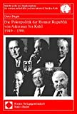 Die Polenpolitik der Bonner Republik von Adenauer bis Kohl 1949 - 1991 (Schriftenreihe des Bundesinstitutes für ostwissenschaftliche und internationale Studien, Köln)