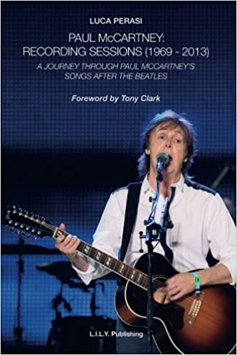 Paul McCartney Recording Sessions 1969 2013 A Journey Through McCartneys Songs After The Beatles Luca Perasi 9788890912214 Amazon Books