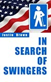 In Search of Swingers: A Kiwi s Bizarre Golf Odyssey Across The USA (Justin Brown Books)