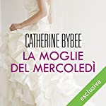 La moglie del mercoledì (Weekday brides 1) | Catherine Bybee