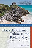 img - for Explorer's Guide Playa del Carmen, Tulum & the Riviera Maya: A Great Destination (Fourth Edition) (Explorer's Great Destinations) book / textbook / text book