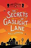 The Secrets of Gaslight Lane: The Gower Street Detective: Book 4 (Gower Street Detectives)