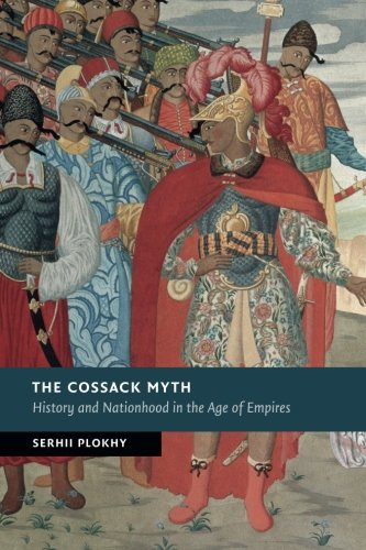 Book cover from The Cossack Myth: History and Nationhood in the Age of Empires (New Studies in European History) by Professor Serhii Plokhy