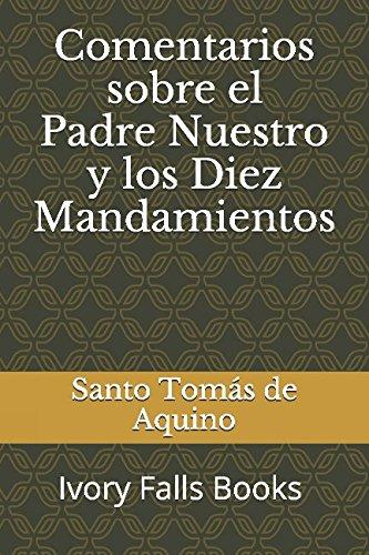 Comentarios sobre el Padre Nuestro y los Diez Mandamientos (Spanish Edition) [Santo Tomas de Aquino] (Tapa Blanda)