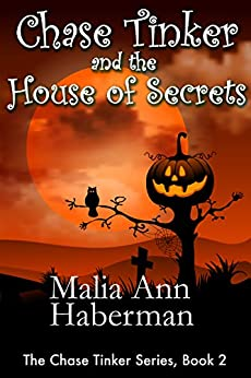 Chase Tinker and the House of Secrets (The Chase Tinker Series, Book 2) by [Haberman, Malia Ann]
