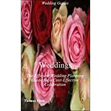 Weddings: The Efficient Wedding Planning Guide for a Cost-Effective Celebration -  wedding planning - Weddings Accesories - Wedding Decorations - Wedding Ideas - Wedding Night