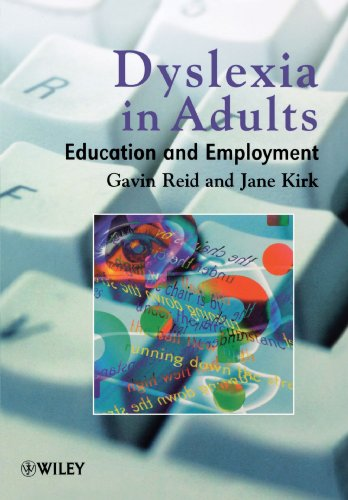 Dyslexia In Adults: A Practical Guide for Working and Learning