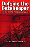 Defying the Gatekeeper, Margaret Spivey, 0980619351