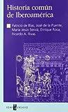 img - for Historia com n de Iberoam rica book / textbook / text book