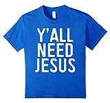 YAll-Need-Jesus-T-Shirt-Christian-Religion-Gift-Shirt
