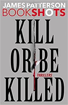 Image result for kill or be killed james patterson