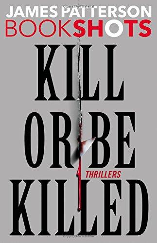 Download Kill or Be Killed: Thrillers (BookShots) pdf epub