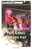 Sheila's Guide to Fast and Easy Chiang Mai, Sheila Simkin, 1481122002