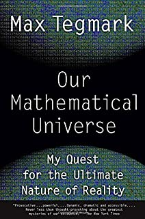 Book Cover: Our Mathematical Universe: My Quest for the Ultimate Nature of Reality