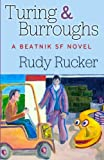 Turing and Burroughs, Rudy Rucker, 0985827238