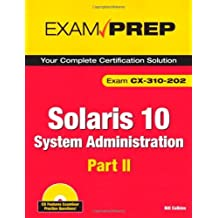 Solaris 10 System Administration Exam Prep: Exam CX-310-202 Part II by Bill Calkins (2009-05-06)