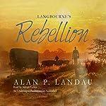 Langbourne's Rebellion: The Langbourne Series | Alan P. Landau