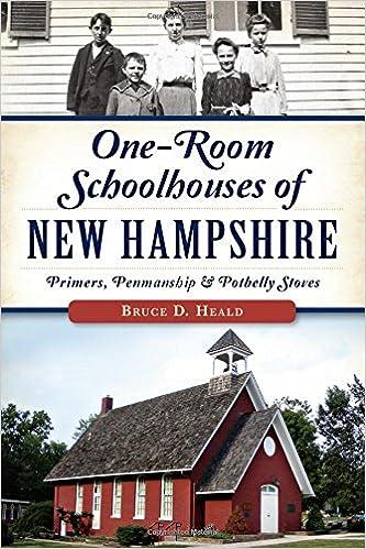 Descargar Libro En One-room Schoolhouses Of New Hampshire:: Primers, Penmanship & Potbelly Stoves De Epub
