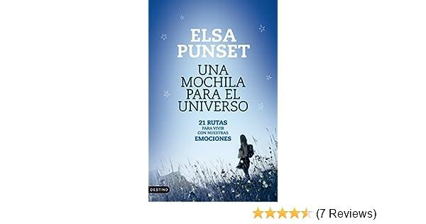 Amazon.com: Una mochila para el universo: 21 Rutas para vivir con nuestras emociones (Spanish Edition) eBook: Elsa Punset: Kindle Store