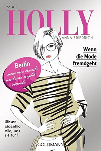 Holly. Wenn die Mode fremdgeht: Mai - Band 4 (Holly-Reihe, Band 4)