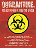 "Aluminum Quarantine Sign + 5 FREE zombie stickers (sign is 12"" x 18"")"